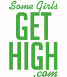 Some Girls Get High